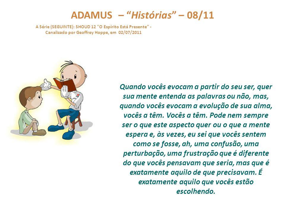 """ADAMUS – """"Histórias"""" – 07/11 A Série (SEGUINTE): SHOUD 12"""