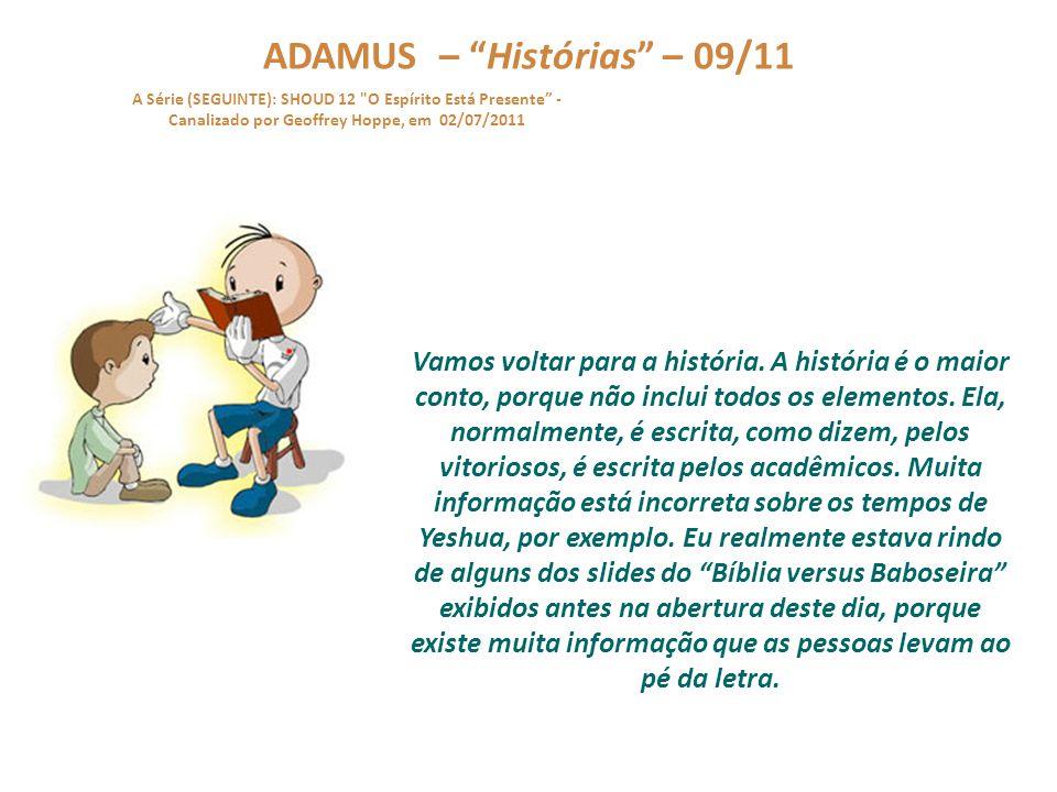"""ADAMUS – """"Histórias"""" – 08/11 A Série (SEGUINTE): SHOUD 12"""