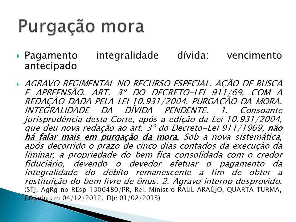  Pagamento integralidade dívida: vencimento antecipado  AGRAVO REGIMENTAL NO RECURSO ESPECIAL.