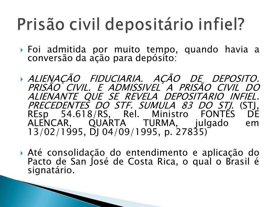  Foi admitida por muito tempo, quando havia a conversão da ação para depósito:  ALIENAÇÃO FIDUCIARIA.