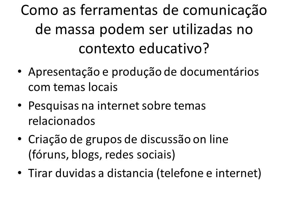 Como as ferramentas de comunicação de massa podem ser utilizadas no contexto educativo.