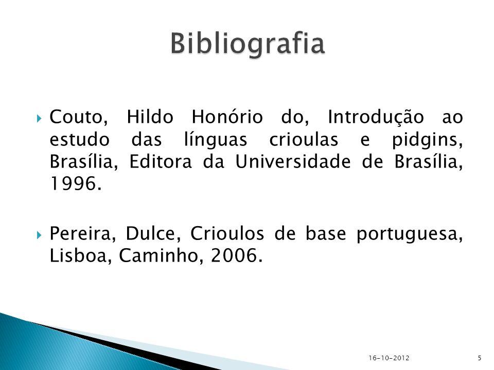  Couto, Hildo Honório do, Introdução ao estudo das línguas crioulas e pidgins, Brasília, Editora da Universidade de Brasília, 1996.