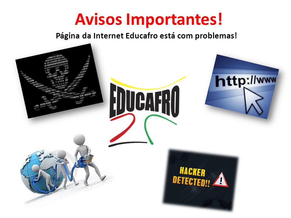 Avisos Importantes! Página da Internet Educafro está com problemas!