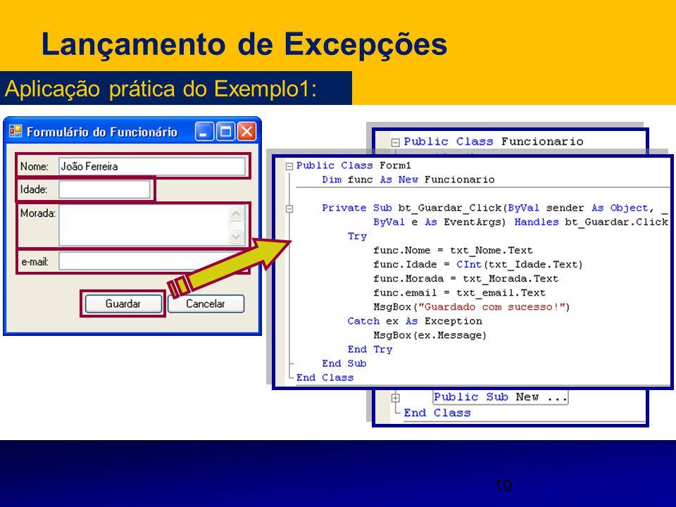 19 Lançamento de Excepções Aplicação prática do Exemplo1: