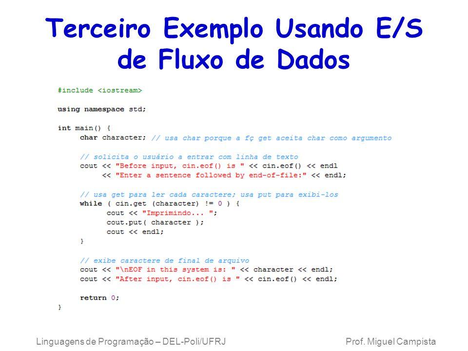 Terceiro Exemplo Usando E/S de Fluxo de Dados Linguagens de Programação – DEL-Poli/UFRJ Prof.