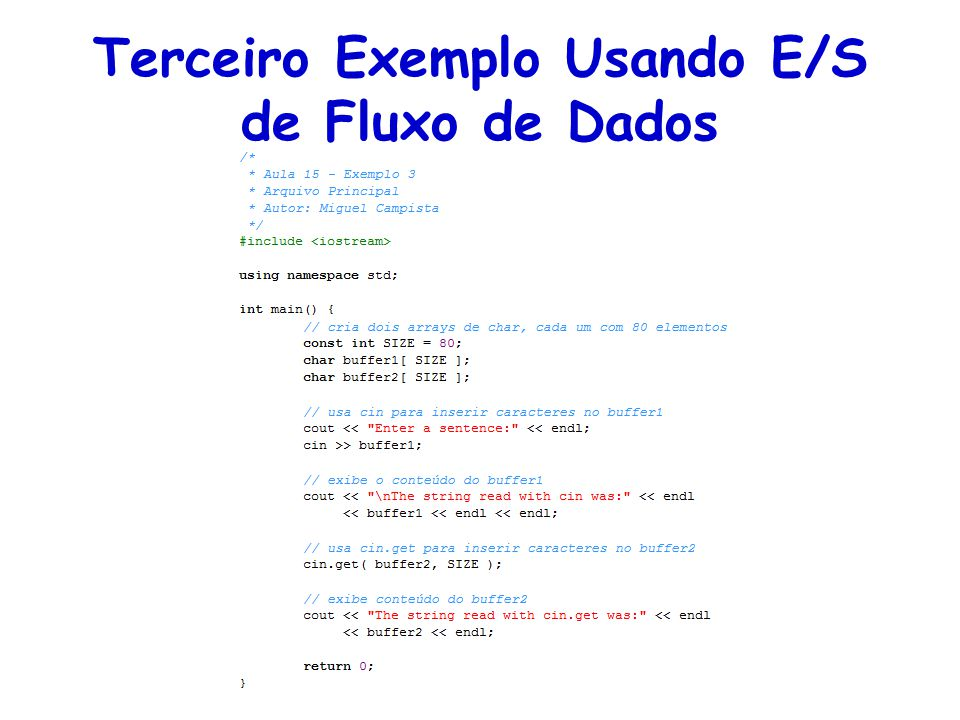 Terceiro Exemplo Usando E/S de Fluxo de Dados