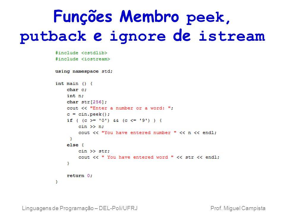 Funções Membro peek, putback e ignore de istream Linguagens de Programação – DEL-Poli/UFRJ Prof.
