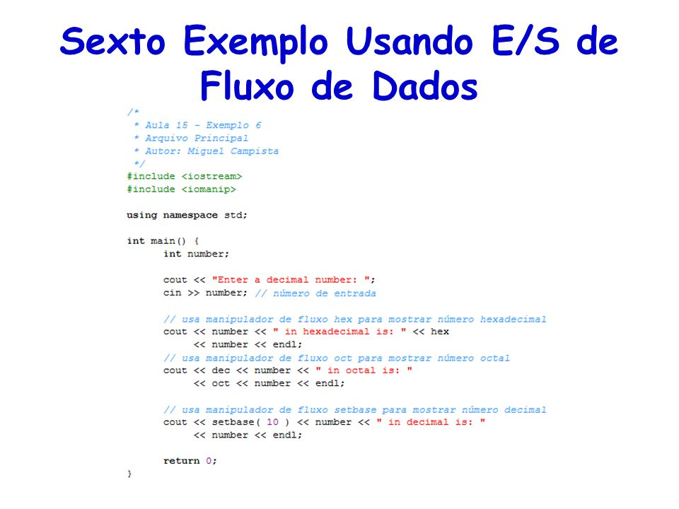 Sexto Exemplo Usando E/S de Fluxo de Dados