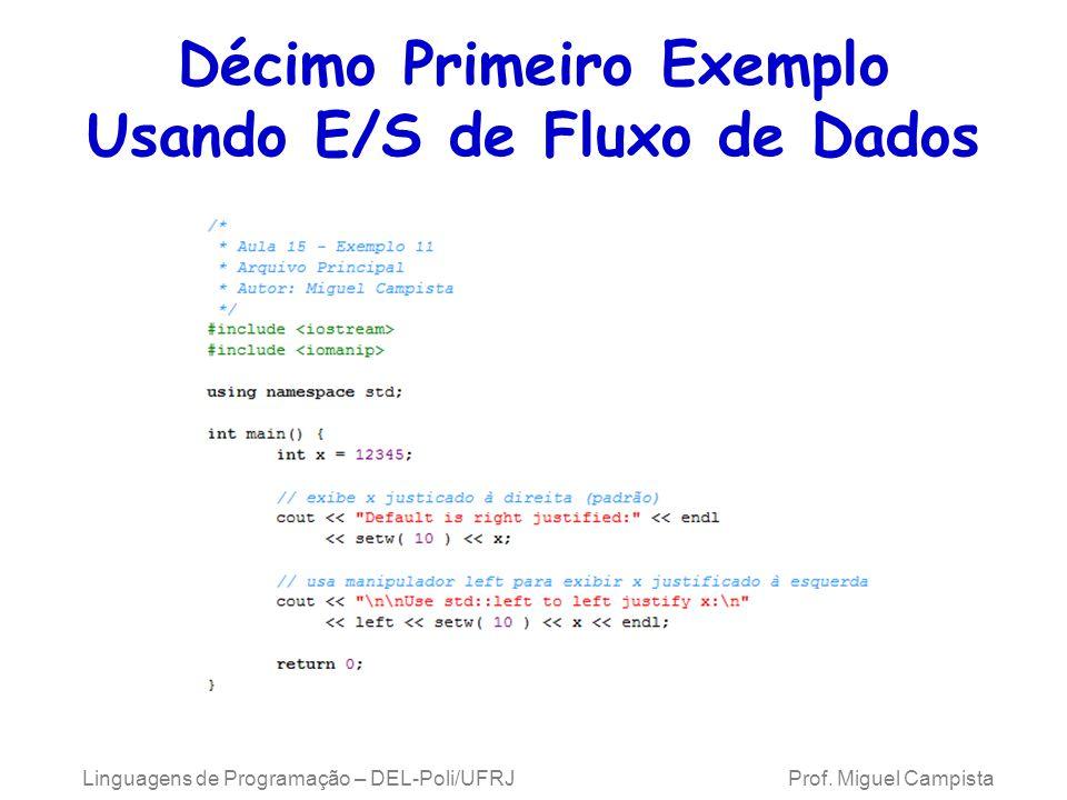 Décimo Primeiro Exemplo Usando E/S de Fluxo de Dados Linguagens de Programação – DEL-Poli/UFRJ Prof.