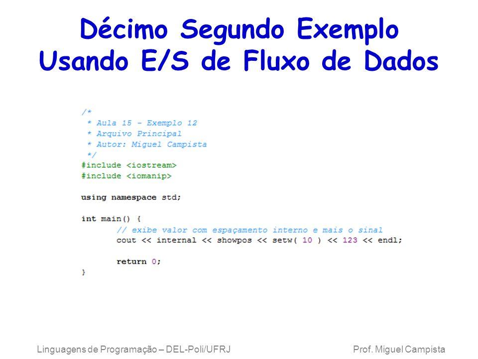 Décimo Segundo Exemplo Usando E/S de Fluxo de Dados Linguagens de Programação – DEL-Poli/UFRJ Prof.
