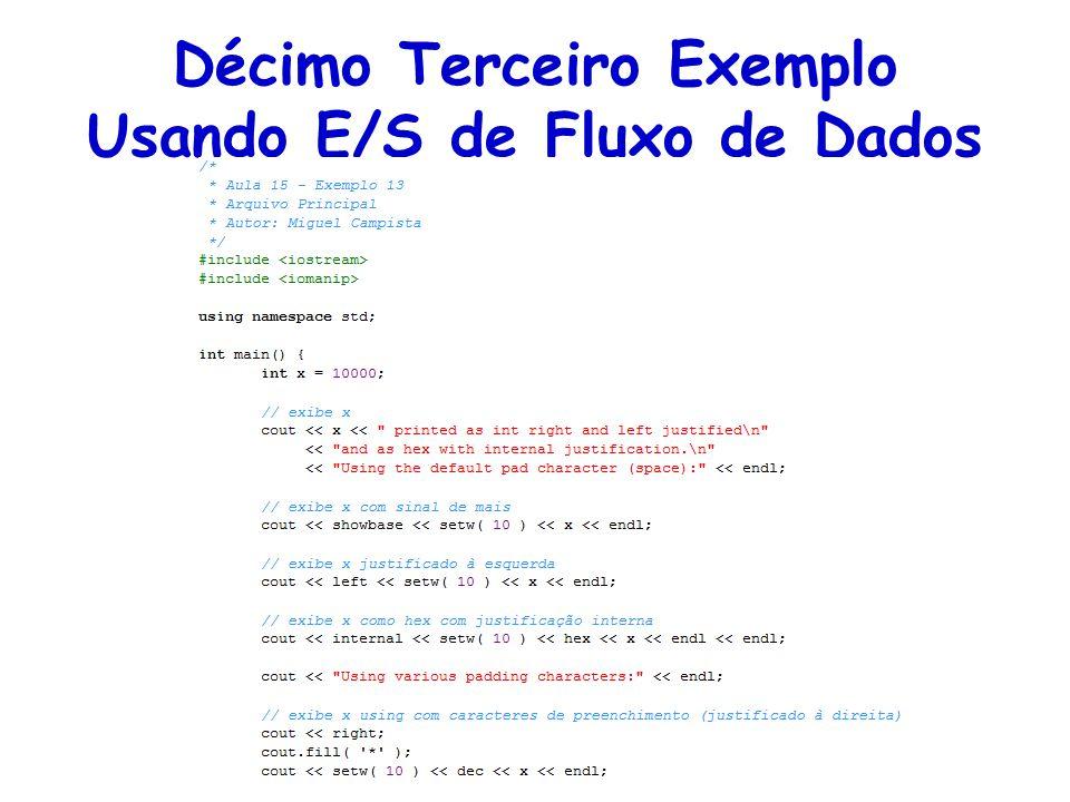 Décimo Terceiro Exemplo Usando E/S de Fluxo de Dados
