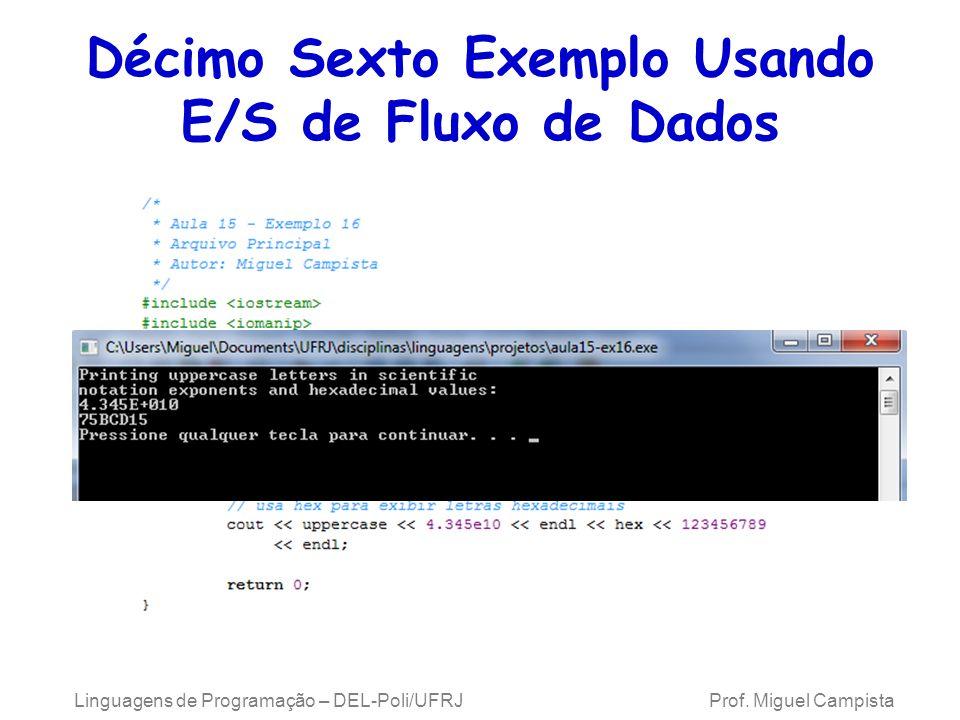 Décimo Sexto Exemplo Usando E/S de Fluxo de Dados Linguagens de Programação – DEL-Poli/UFRJ Prof.