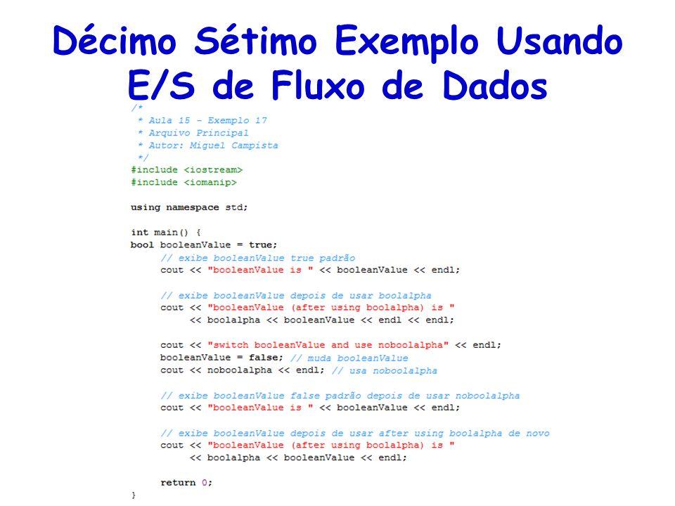 Décimo Sétimo Exemplo Usando E/S de Fluxo de Dados