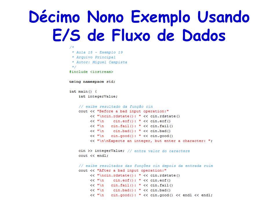 Décimo Nono Exemplo Usando E/S de Fluxo de Dados