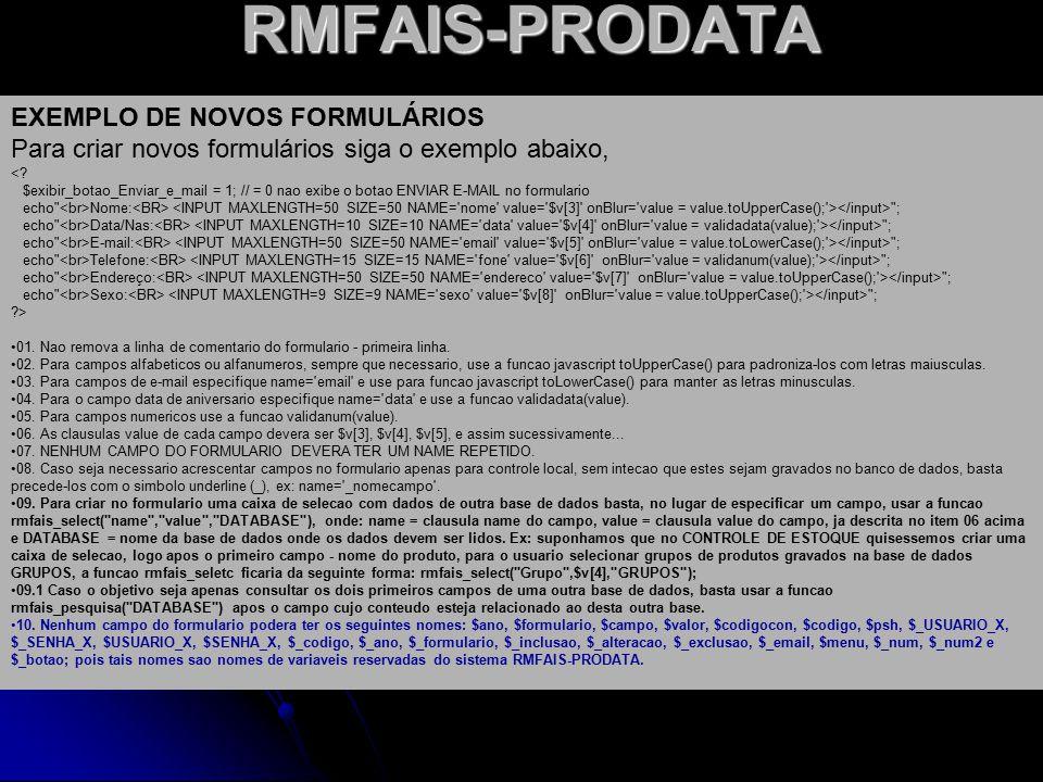 RMFAIS-PRODATA EXEMPLO DE NOVOS FORMULÁRIOS Para criar novos formulários siga o exemplo abaixo, <.