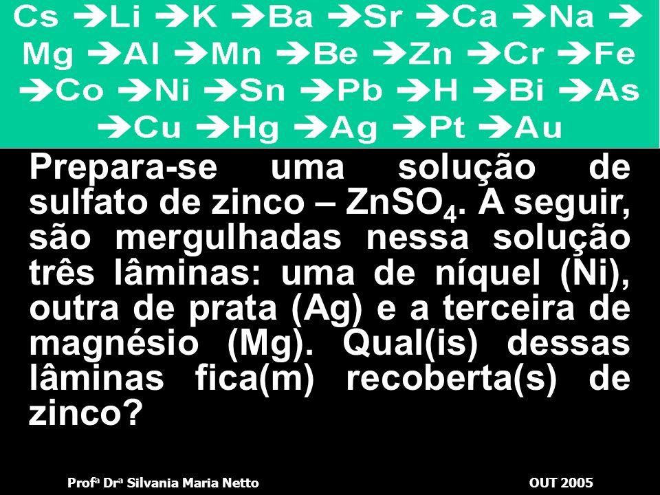 Prof a Dr a Silvania Maria NettoOUT 2005 Mn 2+ + Al  Al 3+ + Mn Al +3 Al Clique em cima do agente redutor: Mn Mn +2