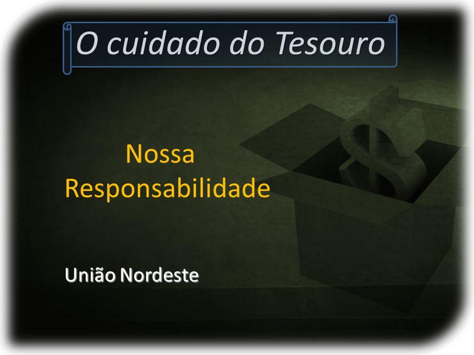 O cuidado do Tesouro União Nordeste Nossa Responsabilidade