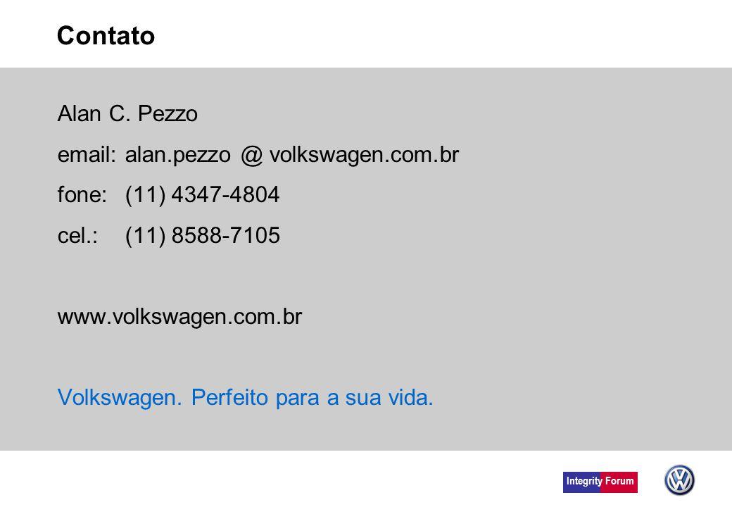 Integrity Forum Contato Alan C. Pezzo email: alan.pezzo @ volkswagen.com.br fone:(11) 4347-4804 cel.:(11) 8588-7105 www.volkswagen.com.br Volkswagen.