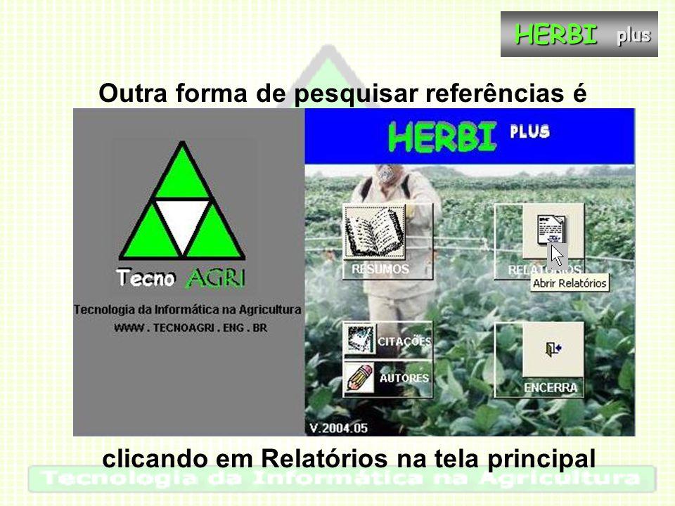 Outra forma de pesquisar referências é clicando em Relatórios na tela principalHERBIplus