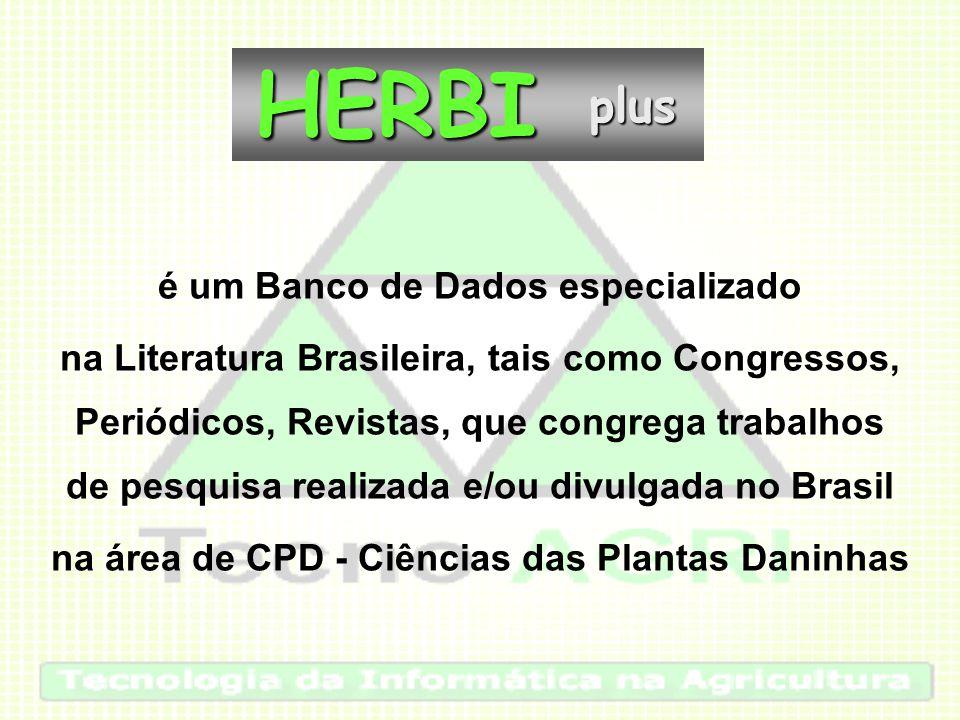 é um Banco de Dados especializado na Literatura Brasileira, tais como Congressos, Periódicos, Revistas, que congrega trabalhos de pesquisa realizada e