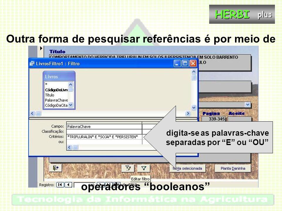 """Outra forma de pesquisar referências é por meio de digita-se as palavras-chave separadas por """"E"""" ou """"OU"""" operadores """"booleanos""""HERBIplus"""