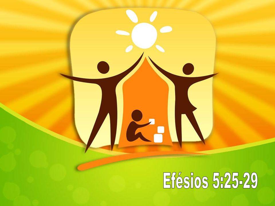 1. O DESAFIO 5:25 – Maridos, ame cada um a sua mulher… 2. O PADRÃO 5:25 – … ame … a sua mulher…