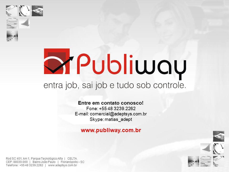 Rod SC 401, km 1, Parque Tecnológico Alfa | CELTA CEP: 88030-000 | Bairro João Paulo | Florianópolis – SC Telefone: +55 48 3239.2262 | www.adeptsys.co