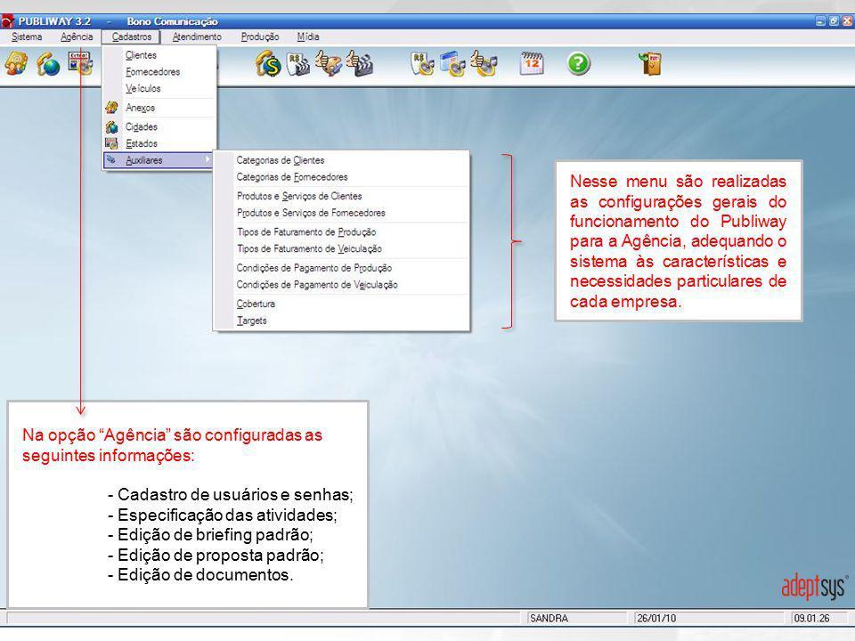 """Na opção """"Agência"""" são configuradas as seguintes informações: - Cadastro de usuários e senhas; - Especificação das atividades; - Edição de briefing pa"""