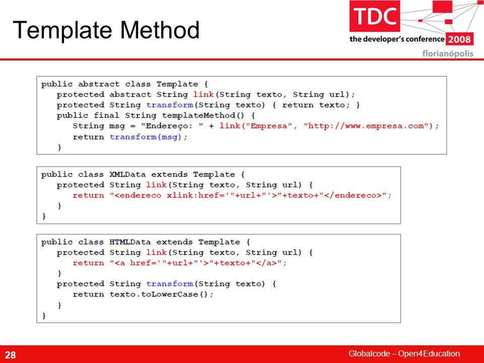 Globalcode – Open4Education 28 Template Method
