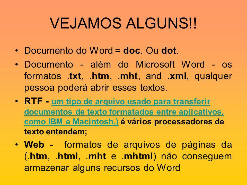 VEJAMOS ALGUNS!.Documento do Word = doc. Ou dot.