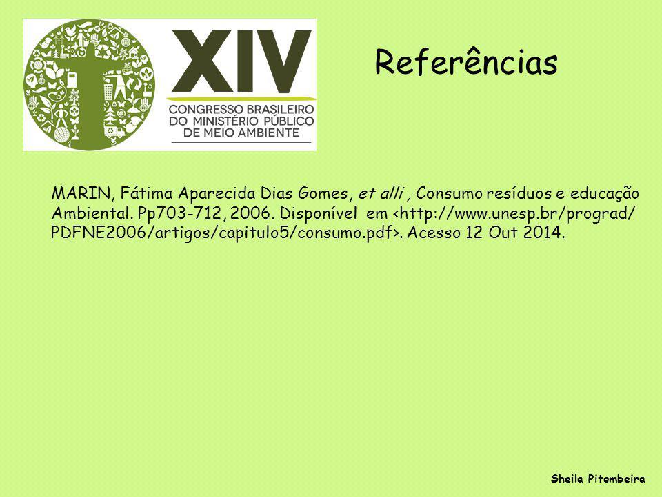 Referências MARIN, Fátima Aparecida Dias Gomes, et alli, Consumo resíduos e educação Ambiental.