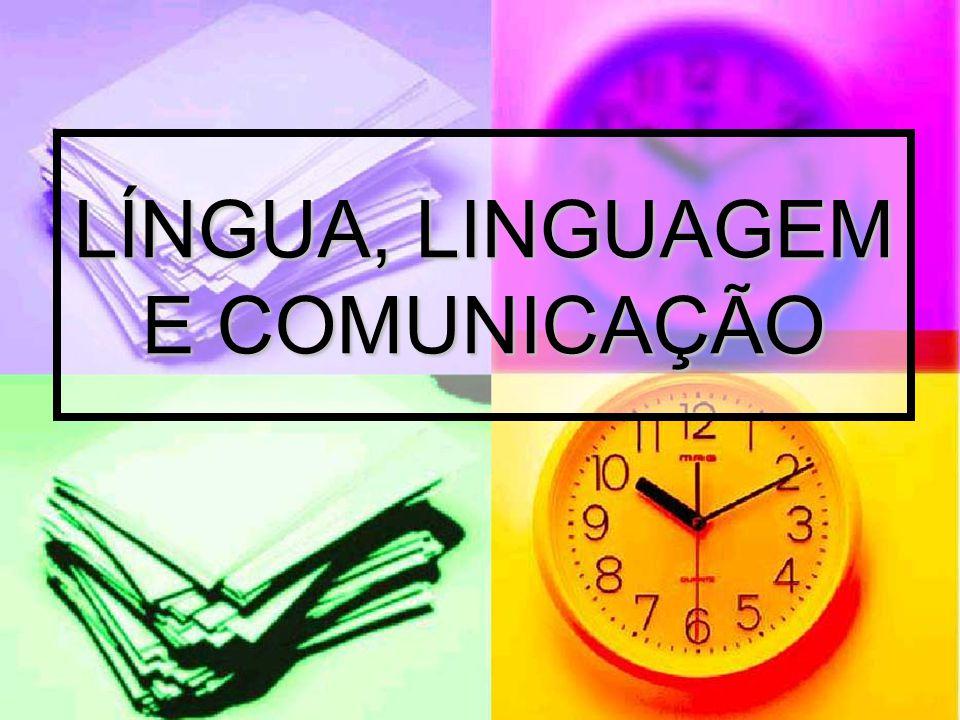 LINGUAGEM É a capacidade de o homem comunicar-se através de símbolos.