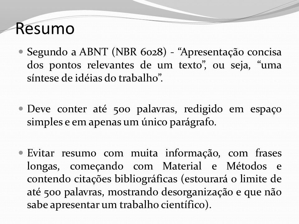 """Resumo Segundo a ABNT (NBR 6028) - """"Apresentação concisa dos pontos relevantes de um texto"""", ou seja, """"uma síntese de idéias do trabalho"""". Deve conter"""