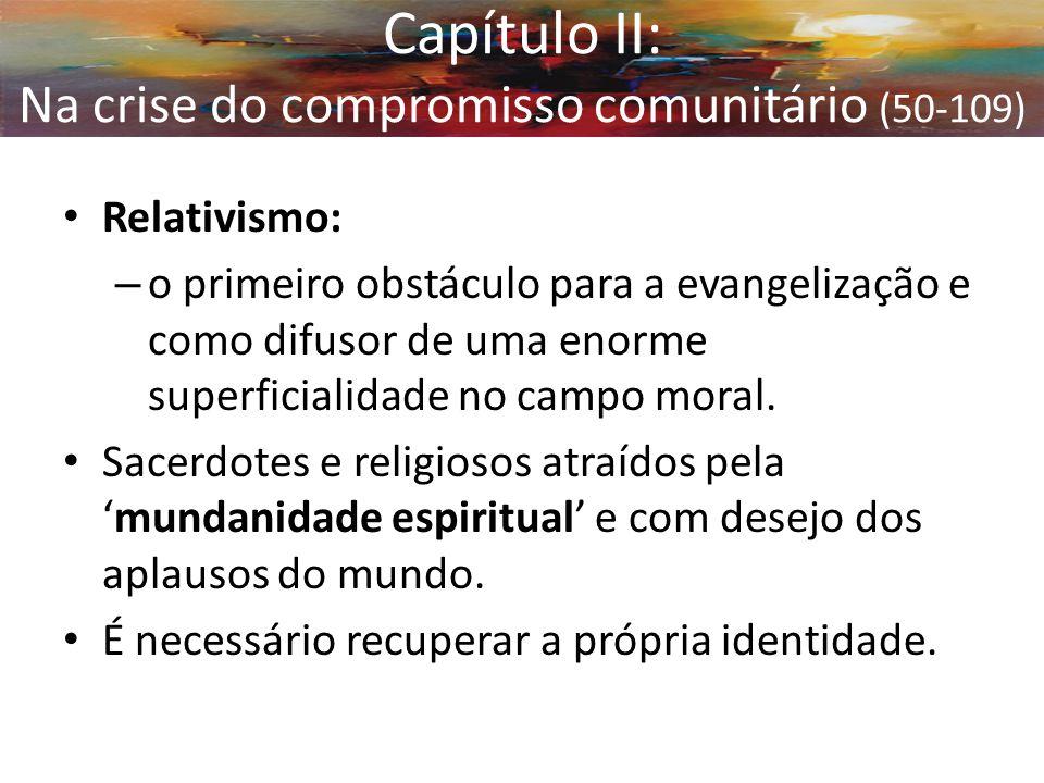Relativismo: – o primeiro obstáculo para a evangelização e como difusor de uma enorme superficialidade no campo moral. Sacerdotes e religiosos atraído
