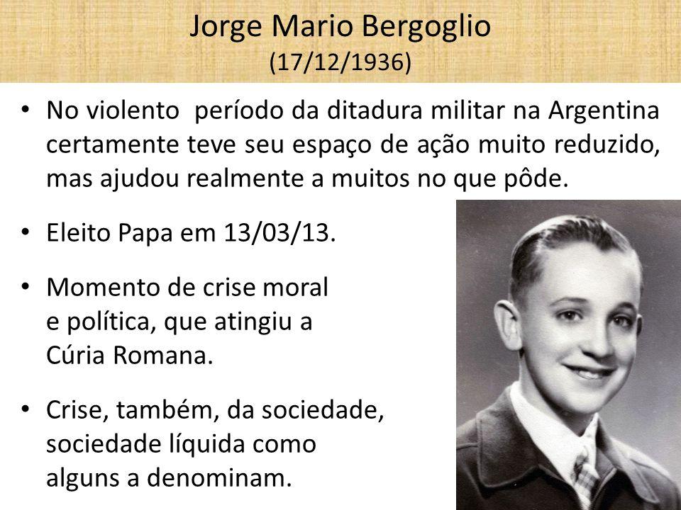 Jorge Mario Bergoglio (17/12/1936) No violento período da ditadura militar na Argentina certamente teve seu espaço de ação muito reduzido, mas ajudou
