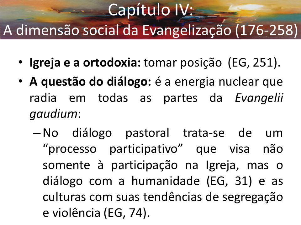 Igreja e a ortodoxia: tomar posição (EG, 251). A questão do diálogo: é a energia nuclear que radia em todas as partes da Evangelii gaudium: – No diálo