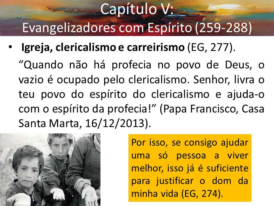 """Igreja, clericalismo e carreirismo (EG, 277). """"Quando não há profecia no povo de Deus, o vazio é ocupado pelo clericalismo. Senhor, livra o teu povo d"""