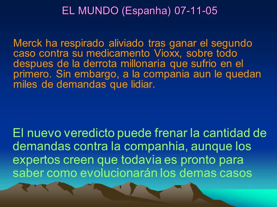 EL MUNDO (Espanha) 07-11-05 Merck ha respirado aliviado tras ganar el segundo caso contra su medicamento Vioxx, sobre todo despues de la derrota millo