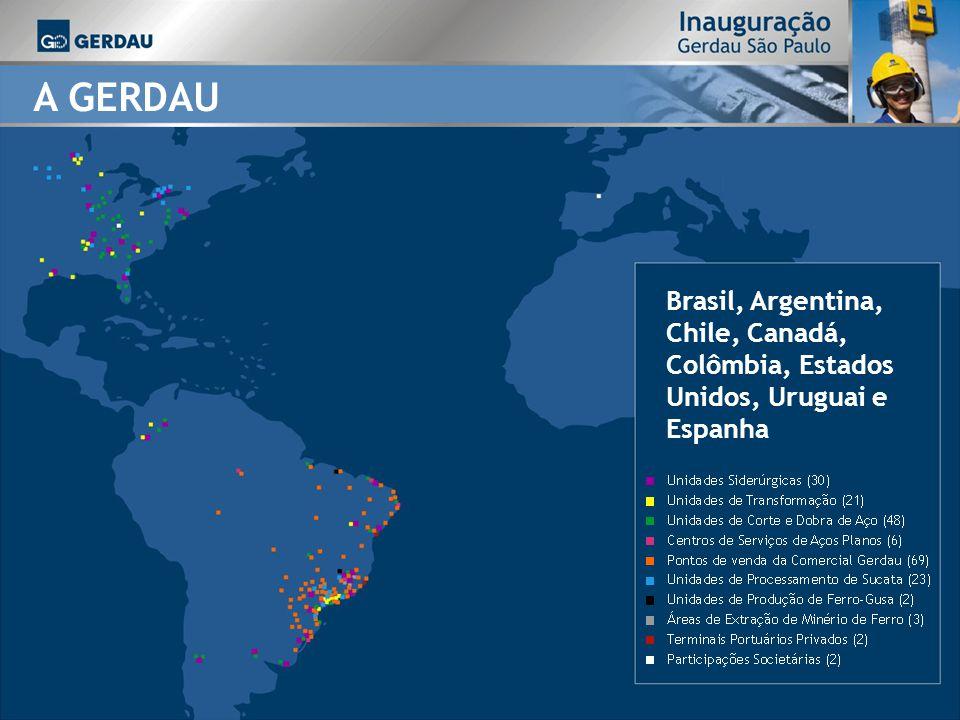 Brasil, Argentina, Chile, Canadá, Colômbia, Estados Unidos, Uruguai e Espanha A GERDAU