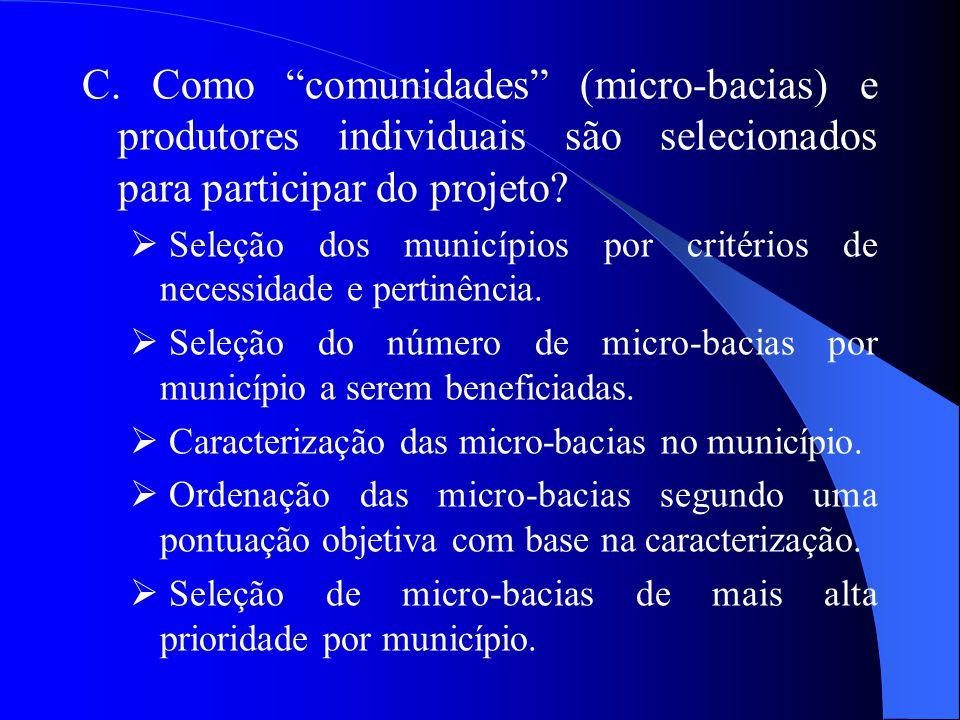 """C. Como """"comunidades"""" (micro-bacias) e produtores individuais são selecionados para participar do projeto?  Seleção dos municípios por critérios de n"""