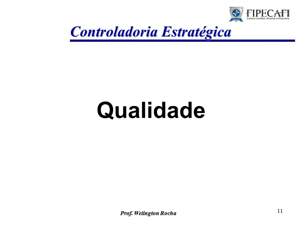 Prof. Welington Rocha 10 Tecnologia Controladoria Estratégica