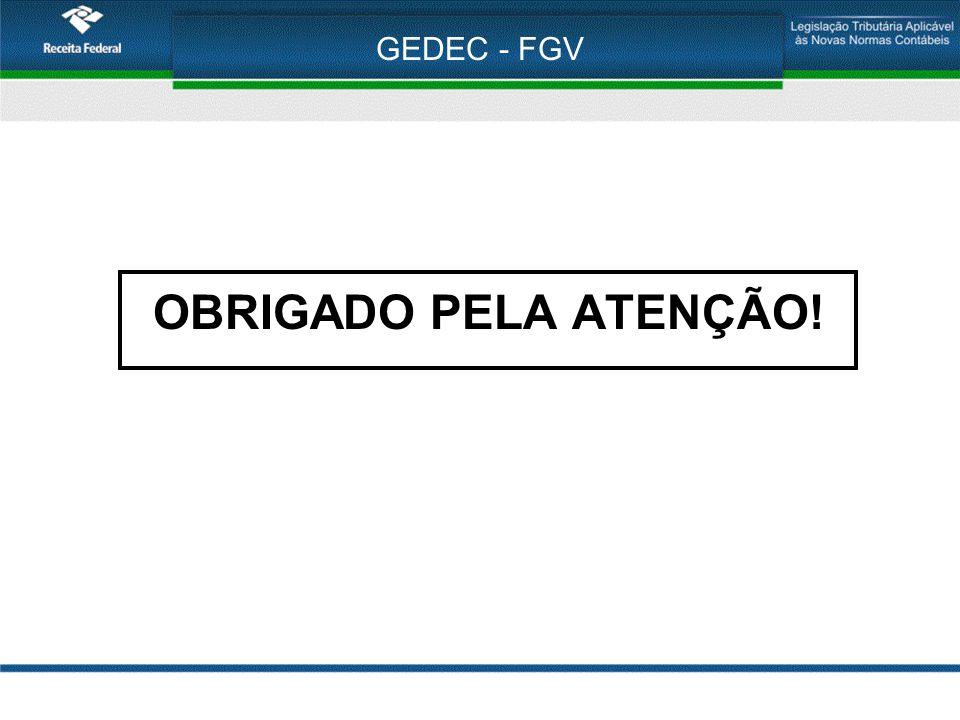 GEDEC - FGV OBRIGADO PELA ATENÇÃO!