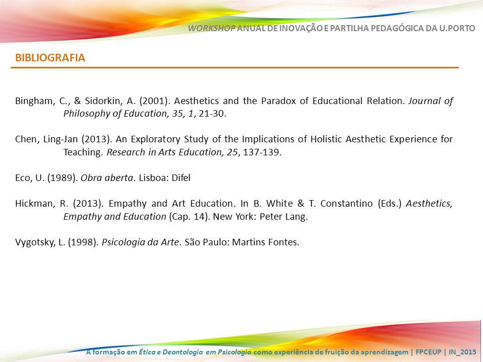 Inês Nascimento (ines@fpce.up.pt) WORKSHOP ANUAL DE INOVAÇÃO E PARTILHA PEDAGÓGICA A formação em Ética e Deontologia em Psicologia como experiência de fruição da aprendizagem 3 de fevereiro 2015 |ICBAS/FFUP GRATA PELA V.
