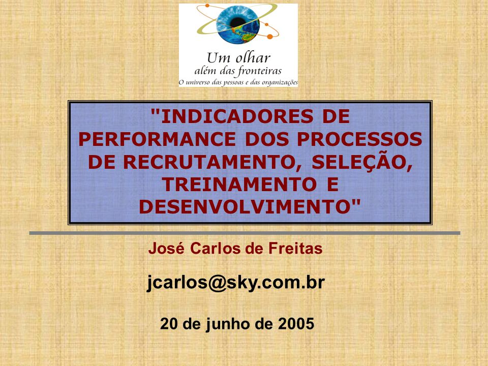 José Carlos de Freitas jcarlos@sky.com.br 20 de junho de 2005
