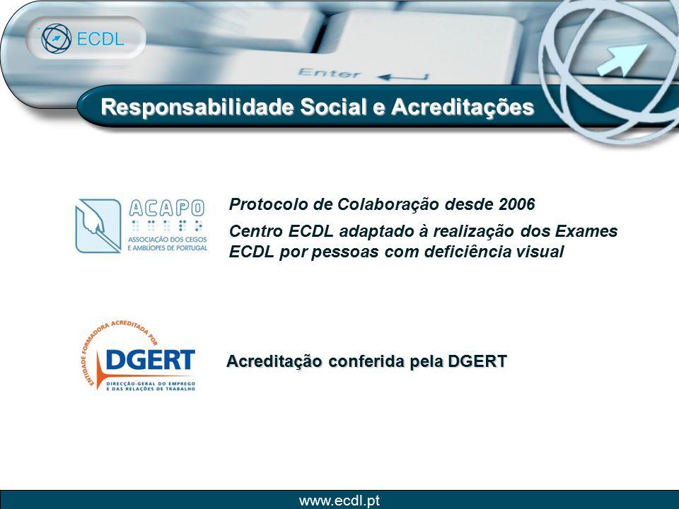 www.ecdl.pt Responsabilidade Social e Acreditações Centro ECDL adaptado à realização dos Exames ECDL por pessoas com deficiência visual Protocolo de C