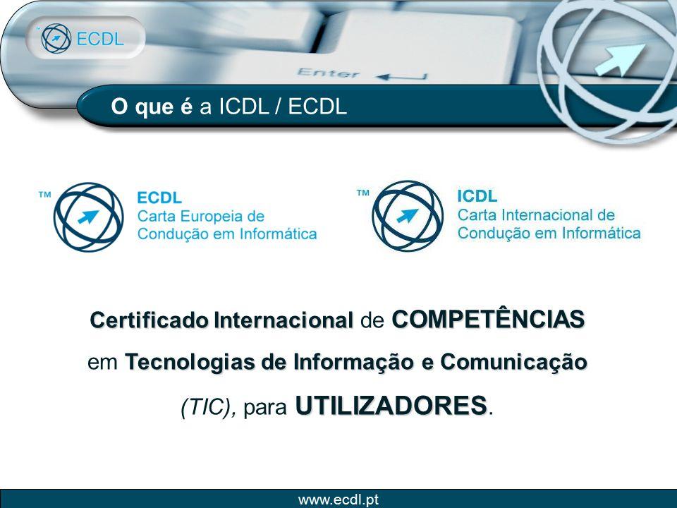 www.ecdl.pt ICDL / ECDL Porque surgiu a ICDL / ECDL Necessidade de validar conhecimentos e competências em informática na óptica do utilizador de todos os cidadãos.