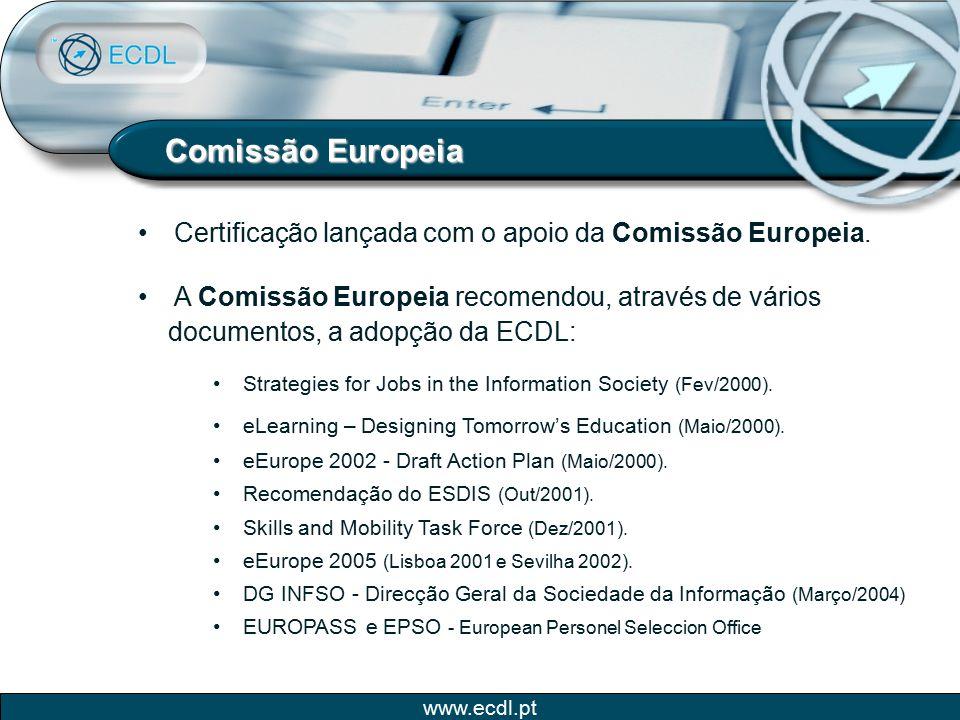 www.ecdl.pt Competências da ECDL Portugal Autorizar Centros de Certificação Efectuar a emissão dos Certificados ECDL Implementar as novas certificações da ECDL Foundation (equalskills, e-Citizen,...) Fiscalizar o Sistema/Centros de Certificação ECDL PortugalGerir o conceito ECDL em Portugal