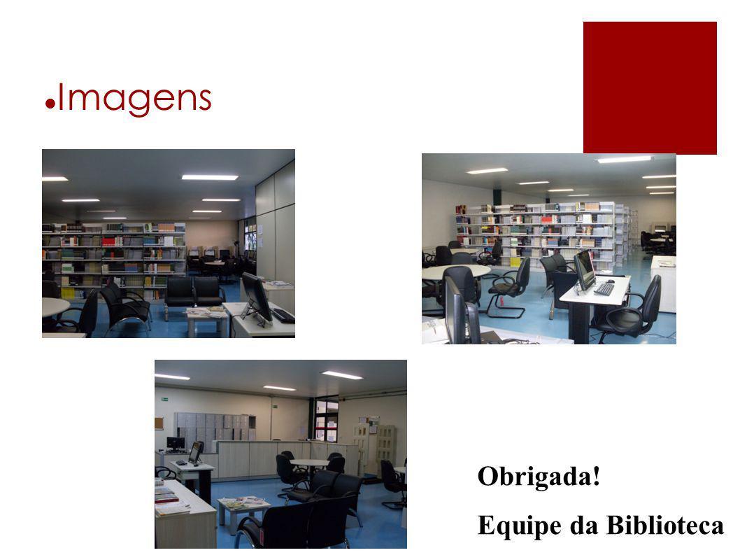 Imagens Obrigada! Equipe da Biblioteca