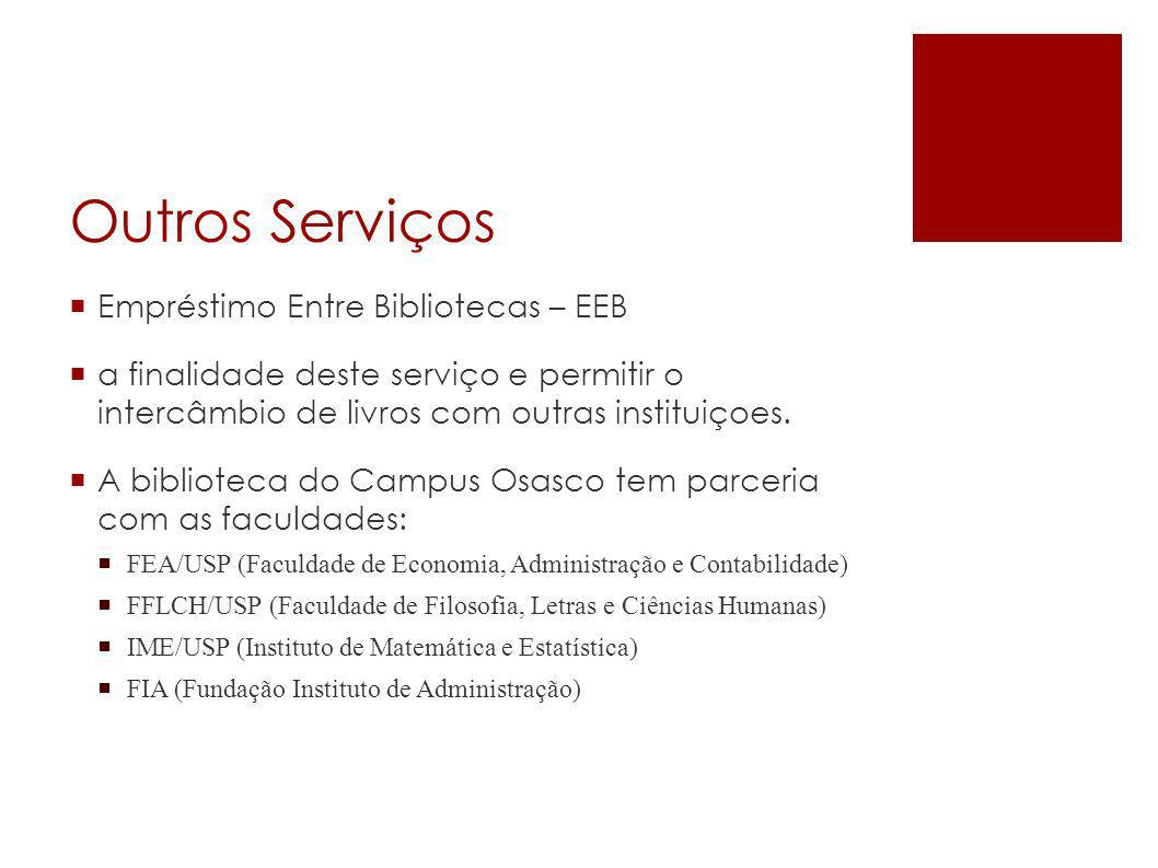 Outros Serviços  Empréstimo Entre Bibliotecas – EEB  a finalidade deste serviço e permitir o intercâmbio de livros com outras instituiçoes.  A bibl