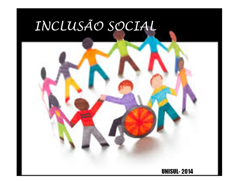 INCLUSÃO SOCIAL UNISUL- 2014